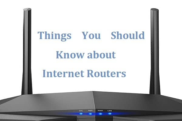 Things You Should Know about Internet Routers