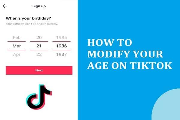 HOW TO MODIFY YOUR AGE ON TIKTOK