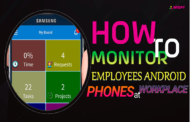 How to Monitor Employees Android Phones at Workplace